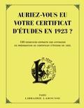 Collectif - Auriez-vous eu votre certificat d'études en 1923 ?.