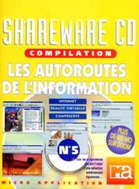 AUTOROUTES DE L'INFORMATION. Avec CD-ROM
