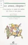Collectif et  Centre d'études d'histoire de - Aux armes, citoyens ! - Conscription et armée de métier des Grecs à nos jours.