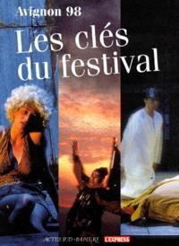 Collectif et Jean-Pierre Léonardini - Avignon 98 - Les clés du festival.