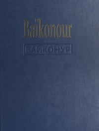 Collectif et  Société européenne de propulsi - Baïkonour, la porte des étoiles.