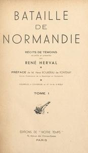 Collectif et René Herval - Bataille de Normandie (1) - Récits de témoins.