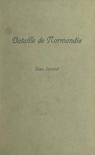 Collectif et René Herval - Bataille de Normandie (2). Récits de témoins.