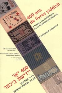 Collectif Bibliothèque Medem - 400 ans de livres yiddish à travers les collections de la Bibliothèque Medem.