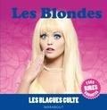 Collectif - Blagues cultes, Le Best of Les Blondes.