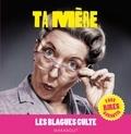 Collectif - Blagues cultes, Le Best of Ta mère.