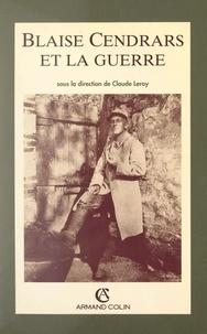 Collectif et  Centre de recherches interdisc - Blaise Cendrars et la Guerre - Actes du Colloque international de Péronne, 11-13 octobre 1991.