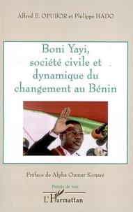 Collectif et Philippe Hado - Boni Yayi, société civile et dynamique du changement au Bénin.