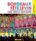 Collectif - Bordeaux fête le vin.