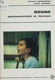 Collectif - Bruno - Psychomotricité et thérapie.