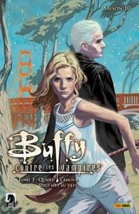 Collectif - Buffy contre les vampires (Saison 10) T03 - Quand l'amour vous met au défi.