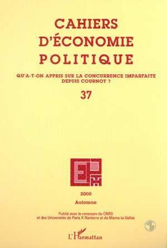 Collectif - Cahiers d'économie politique N° 37, Automne 2000 : Qu'a-t-on appris sur la concurrence imparfaite depuis Cournot ?.