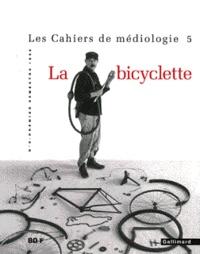 Collectif - Cahiers de médiologie N° 5 : La bicyclette.