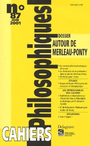 Collectif - Cahiers philosophiques N° 87 Juin 2001 : Autour de Merleau-Ponty.