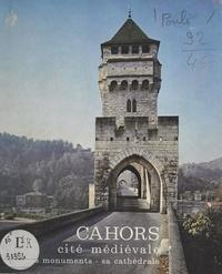 Collectif et Jean-Paul Pouli - Cahors, cité médiévale - Ses monuments, sa cathédrale.