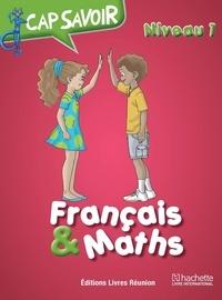 Collectif - Cap savoir Français & Maths CE1.