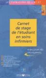 Collectif - Carnet de stage de l'étudiant en soins infirmiers.