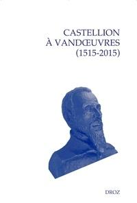 Collectif - Castellion à Vandouvres (1515-2015).