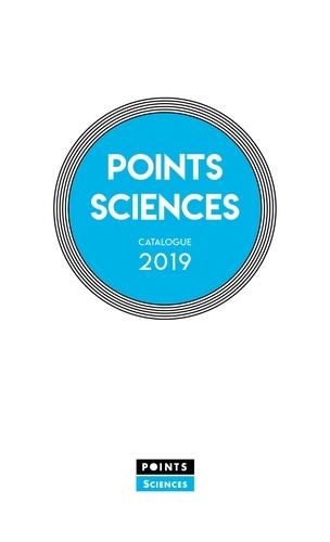 Collectif - Catalogue Points Sciences 2019.
