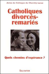 Feriasdhiver.fr Catholiques divorcés-remariés. Quels chemins d'espérance ?, Actes du colloque de Chevilly-Larue, 21 et 22 novembre 1998 Image