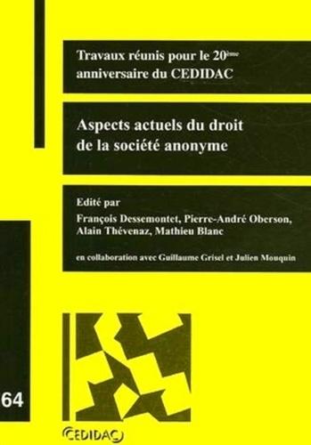 Collectif Cedidac - Aspects actuels du droit de la société anonyme - Travaux réunis pour le 20ème anniversaire du CEDIDAC (1985-2005).