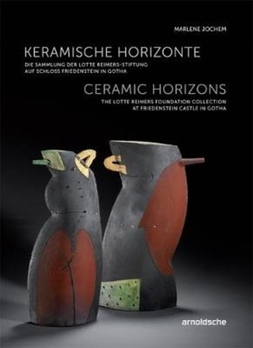 Collectif - Ceramic horizons the Lotte Reimers collection.