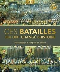 Téléchargez des livres sur google Ces batailles qui ont changé l'histoire  - De Marathon à Tempête du Désert (French Edition) par  9782810427499 FB2