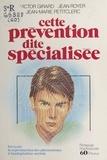 Collectif - Cette prévention dite spécialisée.