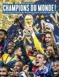 Collectif - CHAMPIONS DU MONDE La fabuleuse histoire du deuxième sacre mondial de l'équipe de France.