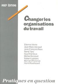 Collectif - Changer les organisations du travail.