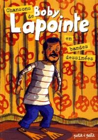 Collectif - Chansons de Boby Lapointe en bandes dessinées.