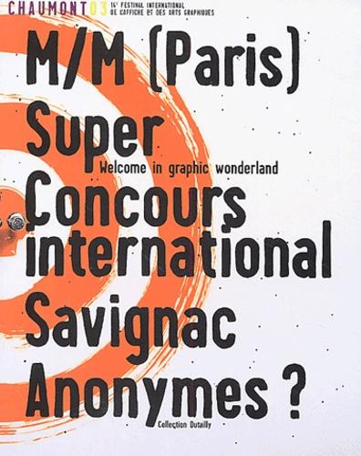 Collectif - Chaumont 03, 14ème festival international de l'affiche et des arts graphiques - M/M (Paris). Super. Concours international. Savignac. Anonymes ?.