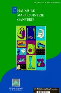 Chaussure, maroquinerie, ganterie - Analyse des stratégies industrielles et des besoins en emplois et en formation.pdf