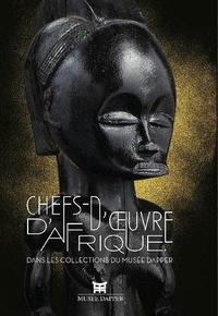 Collectif - Chefs-d'oeuvre d'Afrique - Dans les collection du musée Dapper.