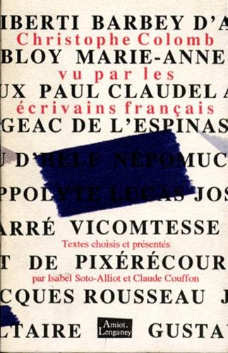 Collectif - Christophe Colomb vu par les écrivains français.