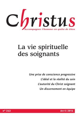 Christus Avril 2014 - N°242. La vie spirituelle des soignants