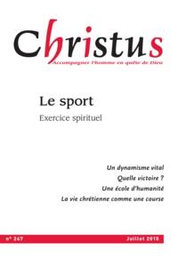 Collectif - Christus Juillet 2015 - N°247 - Le sport.