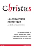 Collectif - Christus Octobre 2015 - N°225 - Christus n°248 :  La conversion numérique.