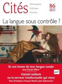 Collectif - Cites 2021, n.86 - La langue sous contrôle.