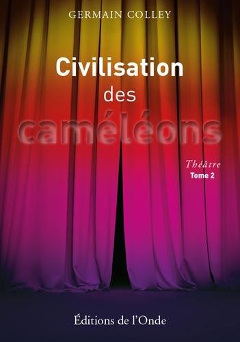 Collectif - Civilisation des caméléons - Tome 2.