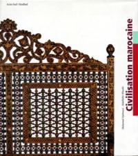 Collectif et Mohamed Sijelmassi - Civilisation marocaine - Arts et cultures.