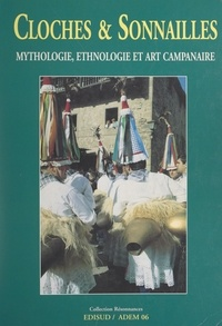 Collectif et Hubert Tassy - Cloches & sonnailles - Mythologie, ethnologie et art campanaire.