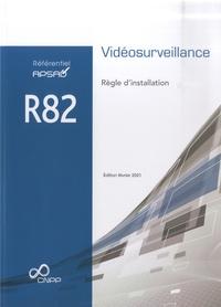 Collectif Cnpp - Référentiel APSAD R82 Vidéosurveillance - Règle d'installation.