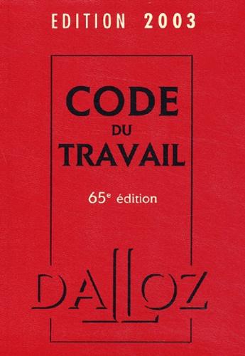 Collectif - Code du Travail 2003. - 65ème édition.