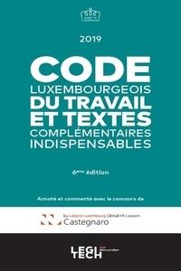 Collectif - Code luxembourgeois du travail et textes complémentaires indispensables.