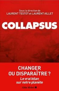 Collectif et  Collectif - Collapsus - Changer ou disparaître ? Le vrai bilan sur notre planète.