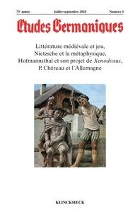 Collectif Collectif - Études germaniques - N°3/2018 - Littérature médiévale et jeu, Nietzsche et la métaphysique, Hofmannsthal et son projet de Xenodoxus, P. Chéreau et l'Allemagne.