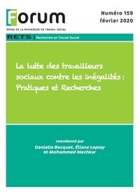 Collectif Collectif - Forum 159. La lutte des travailleurs sociaux contre les inégalités : Pratiques et Recherches.