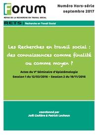 Collectif Collectif - Forum HS : Les Recherches en travail social : des connaissances comme finalité ou comme moyen ?.
