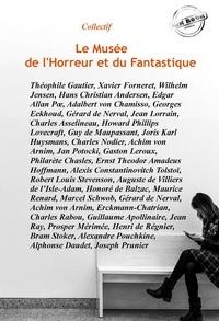 Collectif Collectif - Le Musée de l'Horreur et du Fantastique : 51 histoires courtes publiées dans leurs versions intégrales (édition revue et corrigée)..